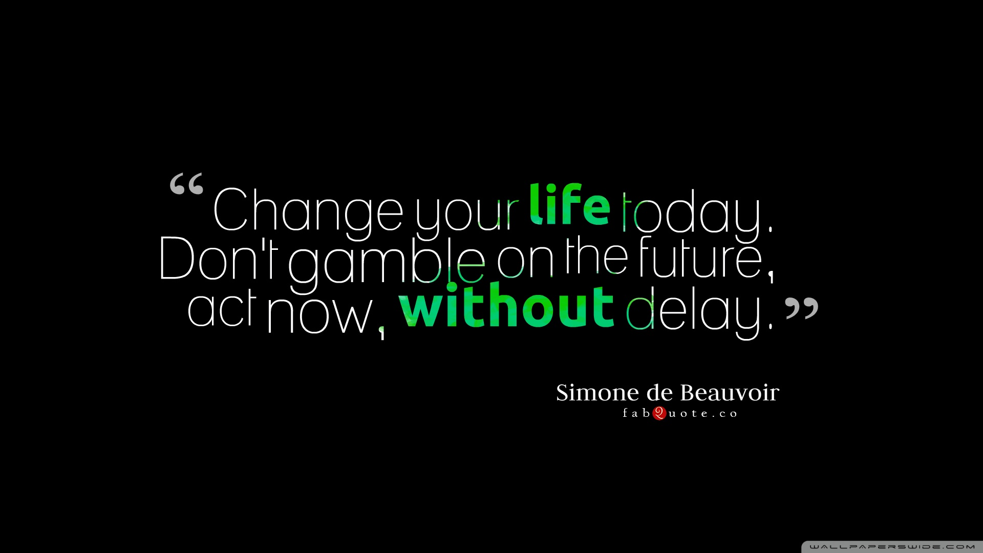 Change Your Life Today Quote 4K HD Desktop Wallpaper for 4K 1920x1080