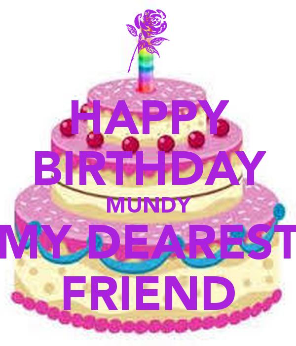Happy Birthday Friend Wallpapers Happy birthday mundy my 600x700