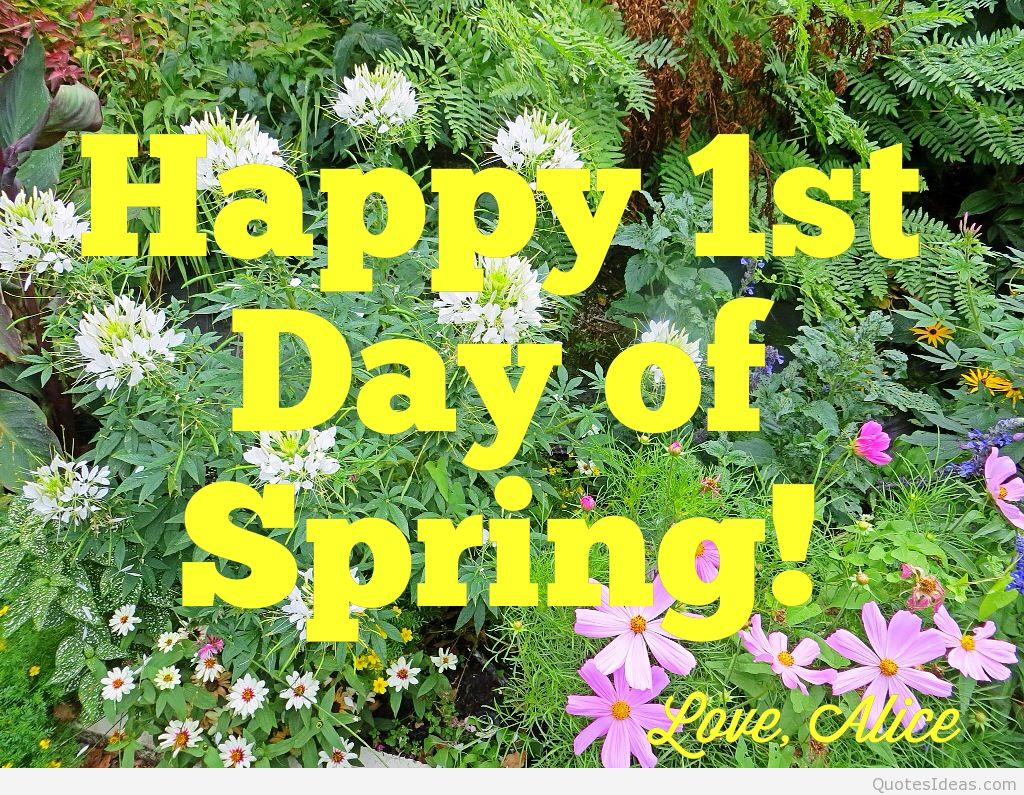 Happy Spring Happy 1st day of spring pics quotes 1024x795