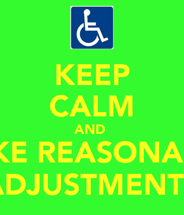 KEEP CALM AND MAKE REASONABLE ADJUSTMENTS   KEEP CALM AND CARRY ON 600x700