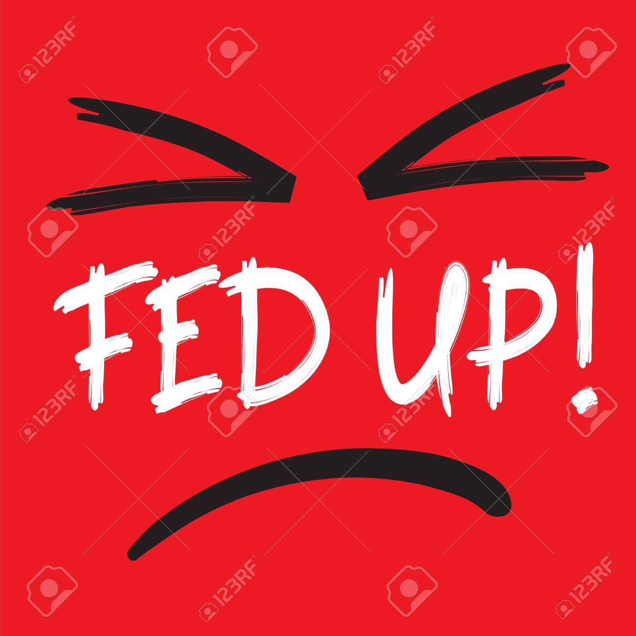 Fed Up   Emotional Handwritten Quote American Slang Urban 1300x1300