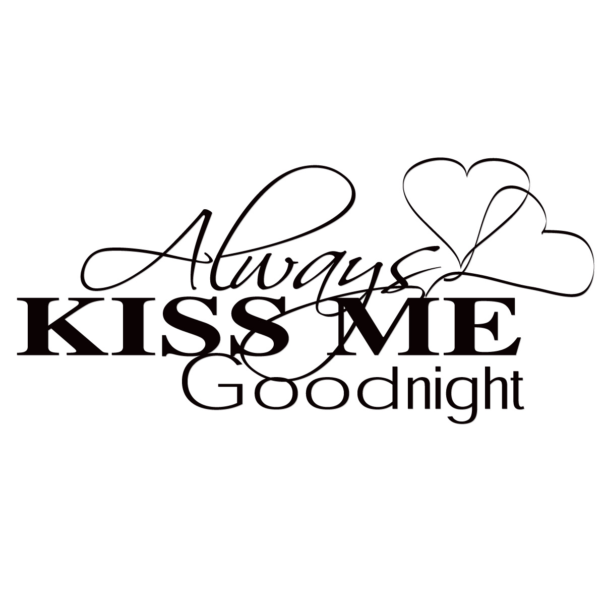 Details About Always Kiss Me Goodnight Bedroom Vinyl Wall Lettering 1200x1200