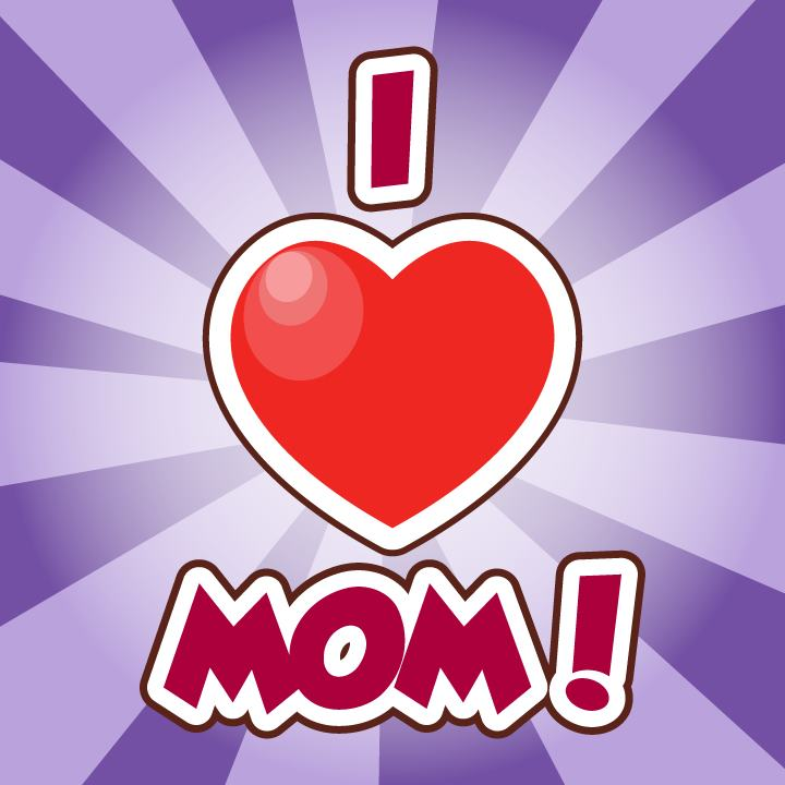 Go Back Gallery For I Love My Mom Wallpaper 720x720