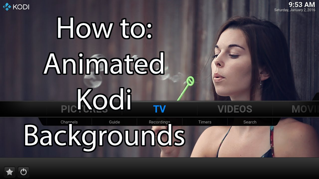 How to get Animated Backgrounds in Kodi 16 1280x720