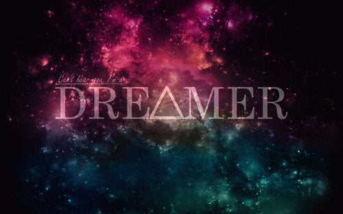 im a dreamer wallpaper wallpapersafari