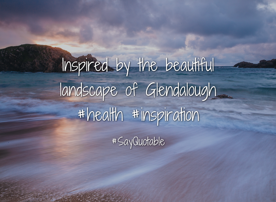 Quotes about Inspired by the beautiful landscape of Glendalough 921x674