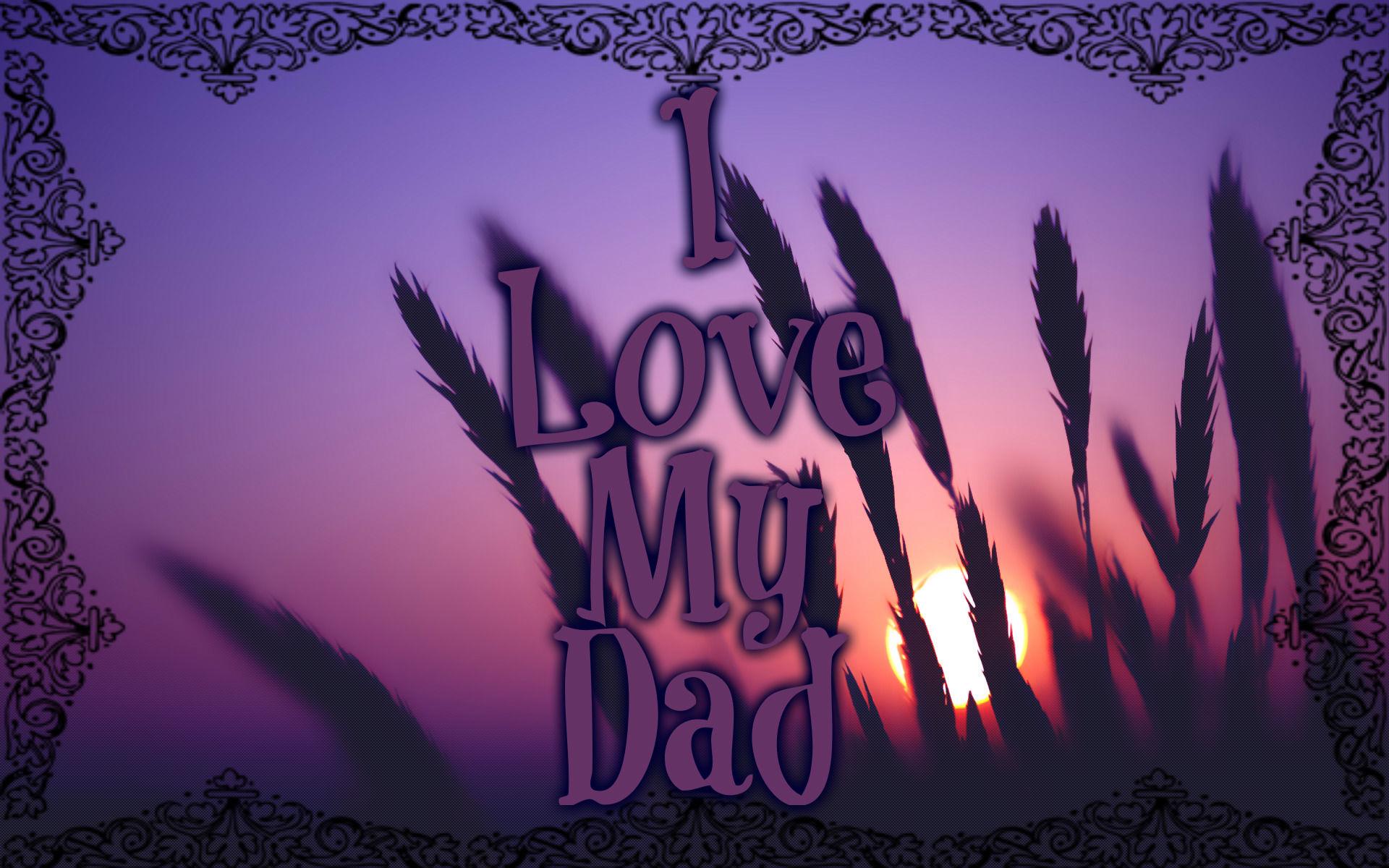 I Love My Dad   Cute Desktop Wallpaper Hd   1920x1200 Wallpaper 1920x1200