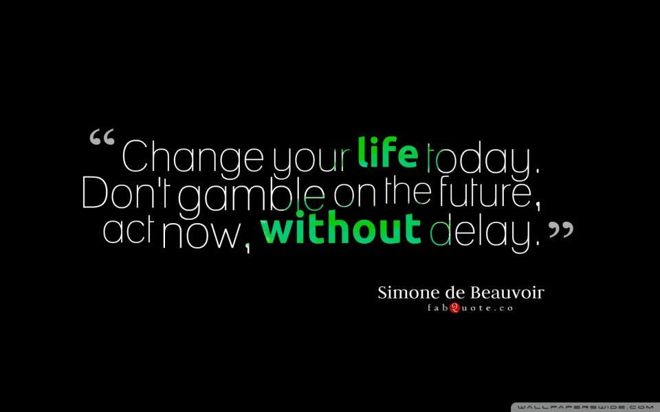 Change Your Life Today Quote 4K HD Desktop Wallpaper for 4K 960x600