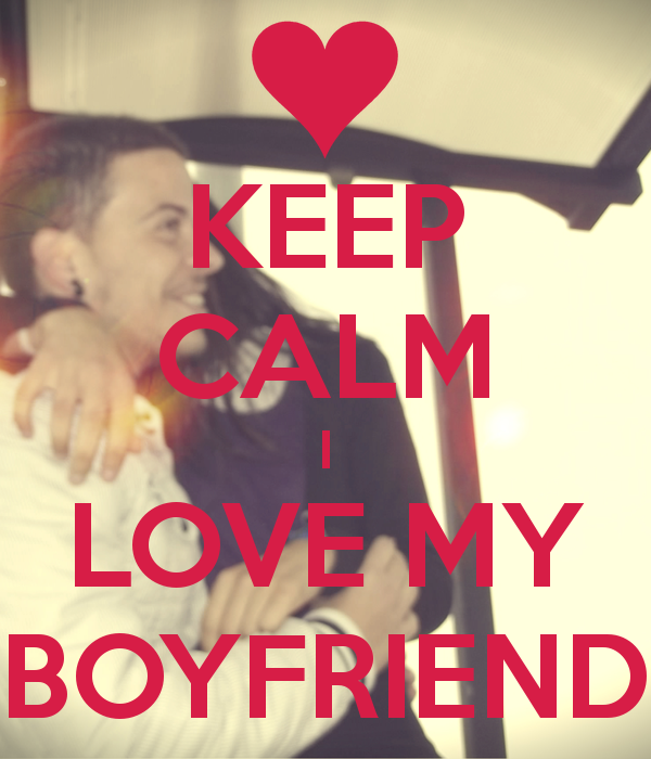 KEEP CALM I LOVE MY BOYFRIEND   KEEP CALM AND CARRY ON Image Generator 600x700