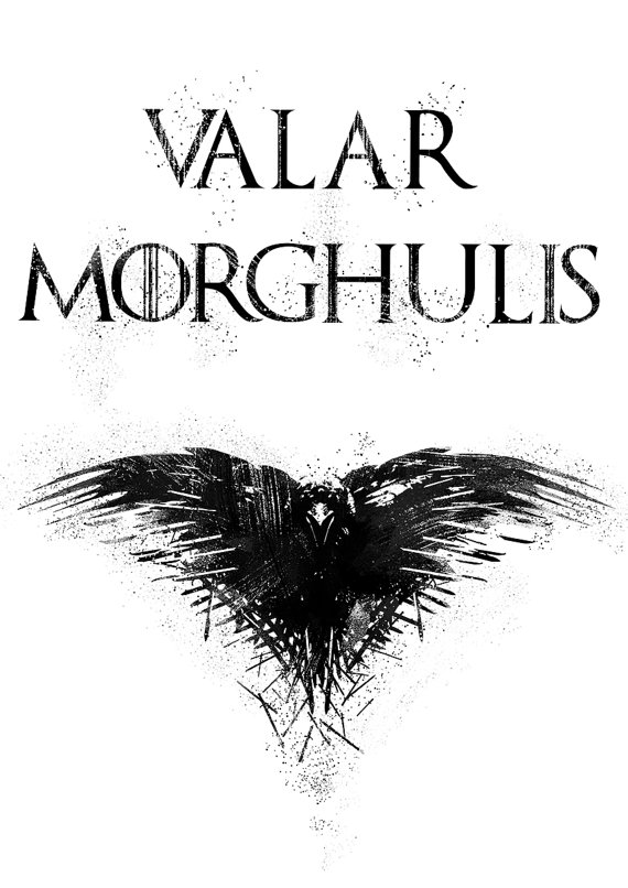 Valar Morghulis Poster All Men Must Die Print by 570x806
