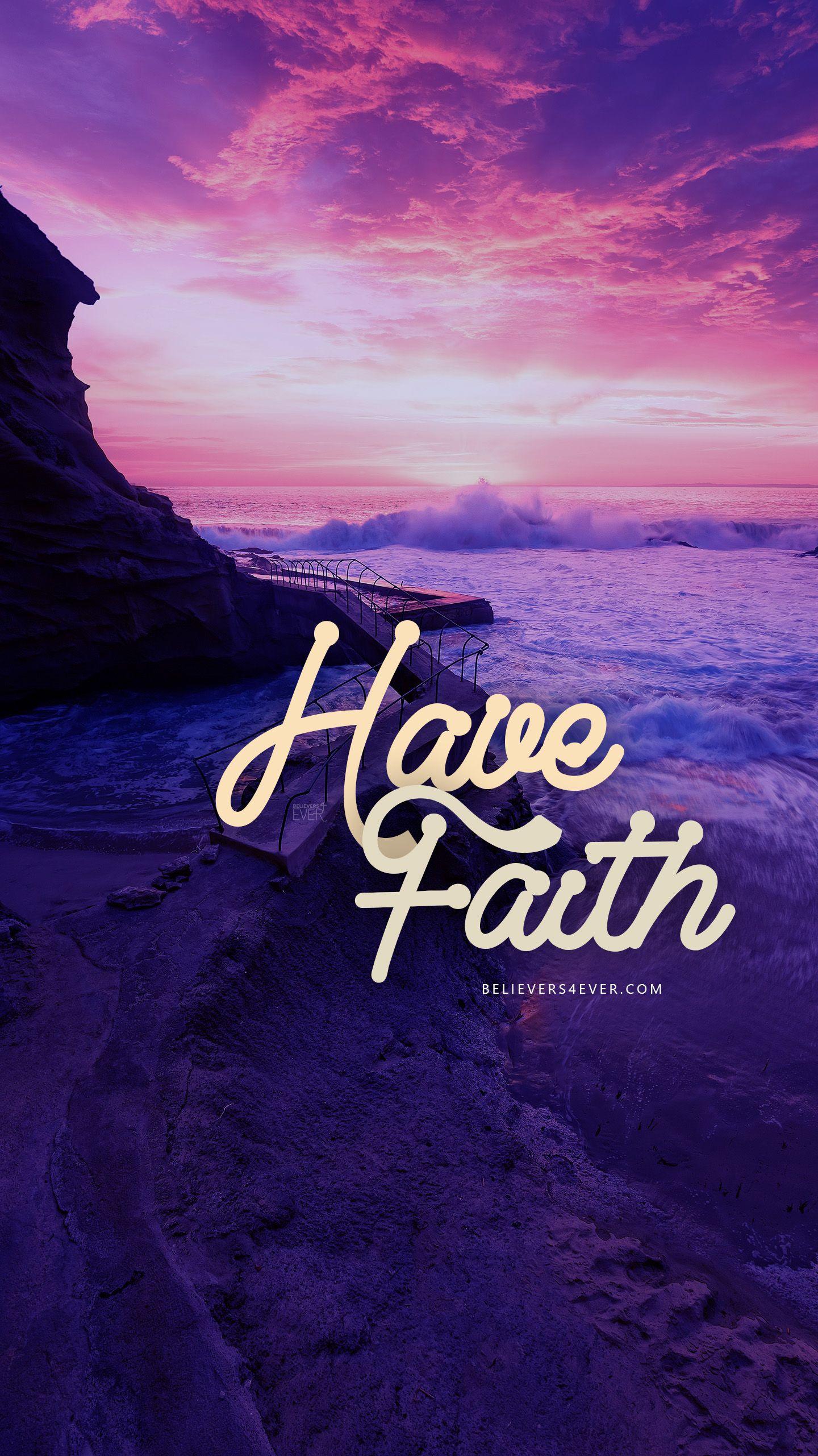 Have Faith   Believers4evercom Spiritual wallpaper Ipad 1440x2561