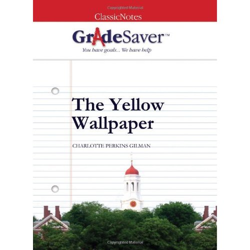 This The Yellow Wallpaper by Charlotte Perkins Gilman Study Guide 500x500