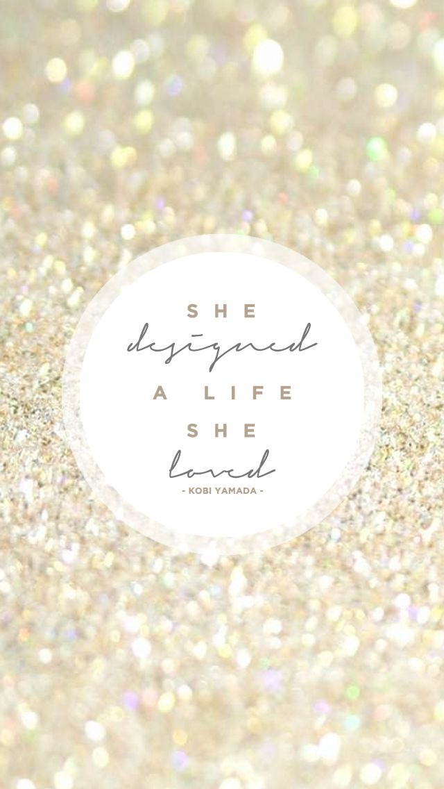 Gold glitter She Designed a Life quote iphone wallpaper phone 640x1136