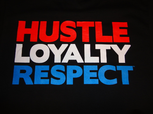 hustle loyalty respect on Tumblr 500x375