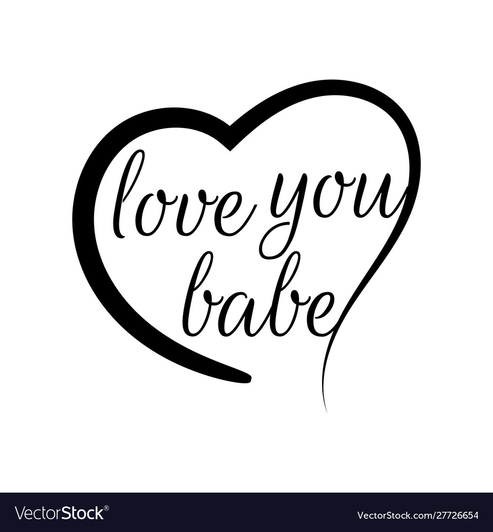 Inspirational quotes i love you babe lettering Vector Image 1000x1080