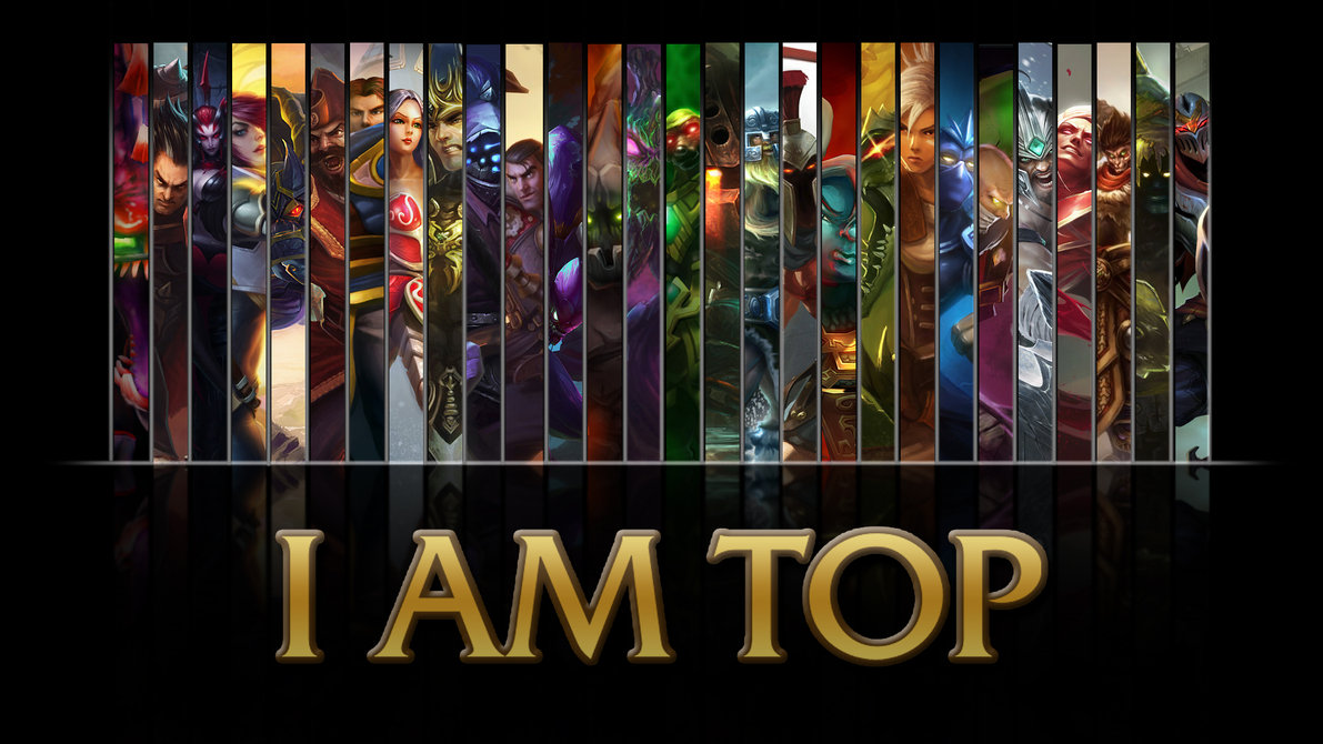 League of Legends I AM TOP wallpaper A wallpaper by NibblesMeKibbles 1191x670