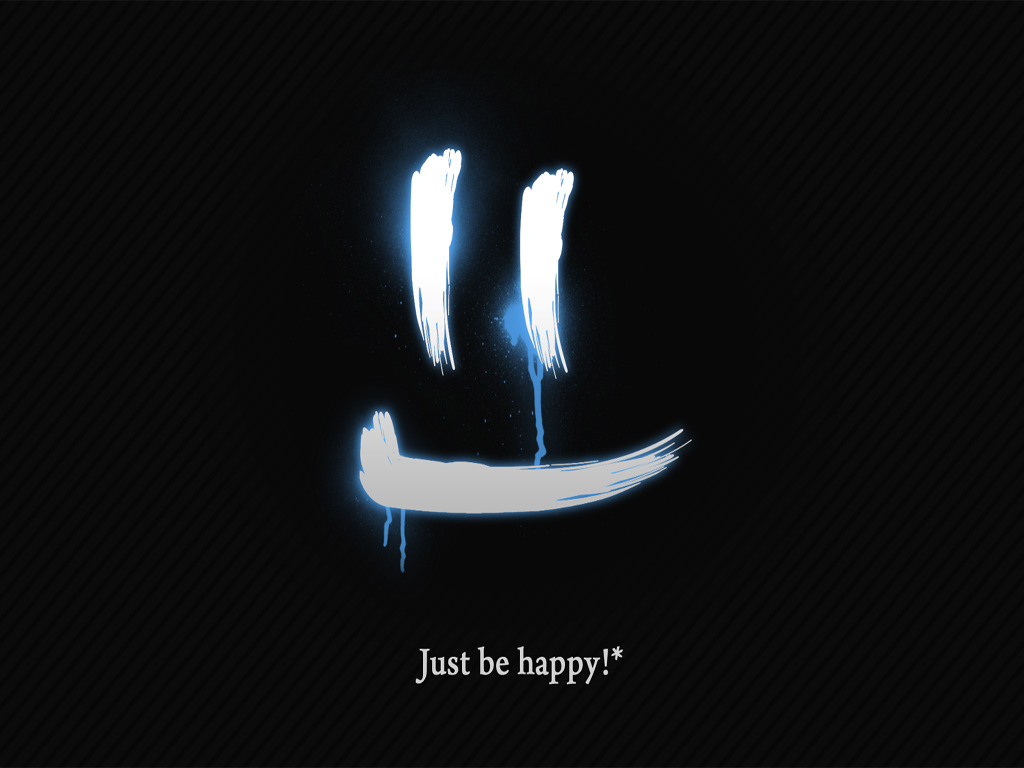 Just Be Happy Wallpaper HD wallpaper Just Be Happy Wallpaper 1024x768