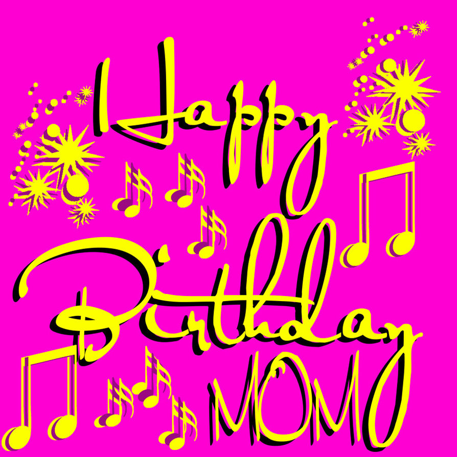 Happy Birthday Mom by Bumbumskeeter 894x894
