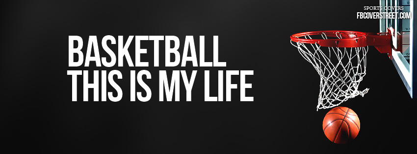 Basketball Is My Life 1 Facebook Cover 850x315