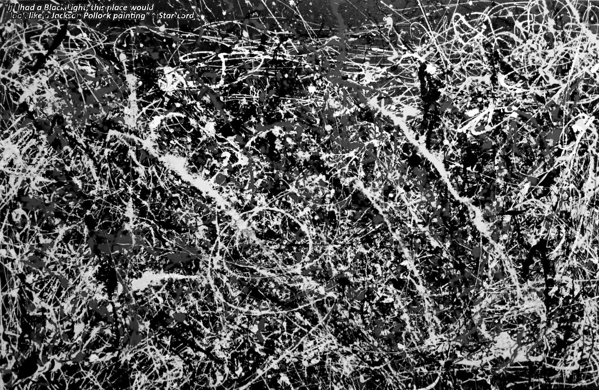 Star Lord Quote   Desktop Background   Jackson Pollock   Imgur 1920x1252