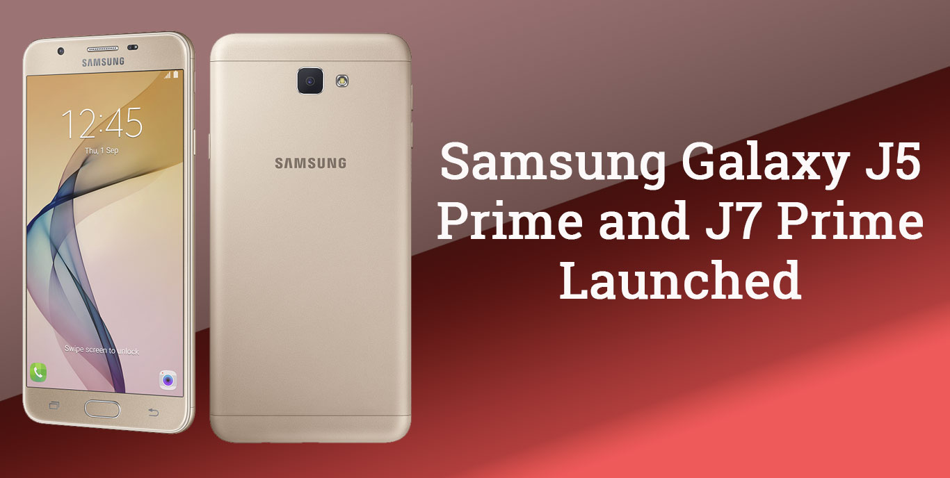 Samsung Galaxy J5 Prime and J7 Prime Launched in India 1366x688