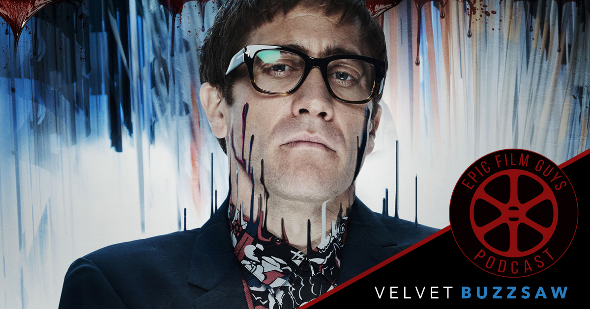 Episode 180   Velvet Buzzsaw The Eternally Long Trailer 1200x630
