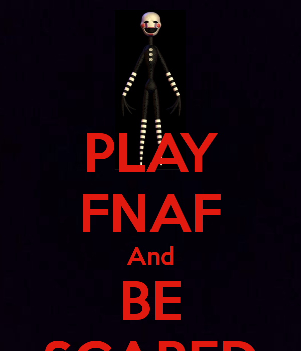 PLAY FNAF And BE SCARED   KEEP CALM AND CARRY ON Image Generator 600x700