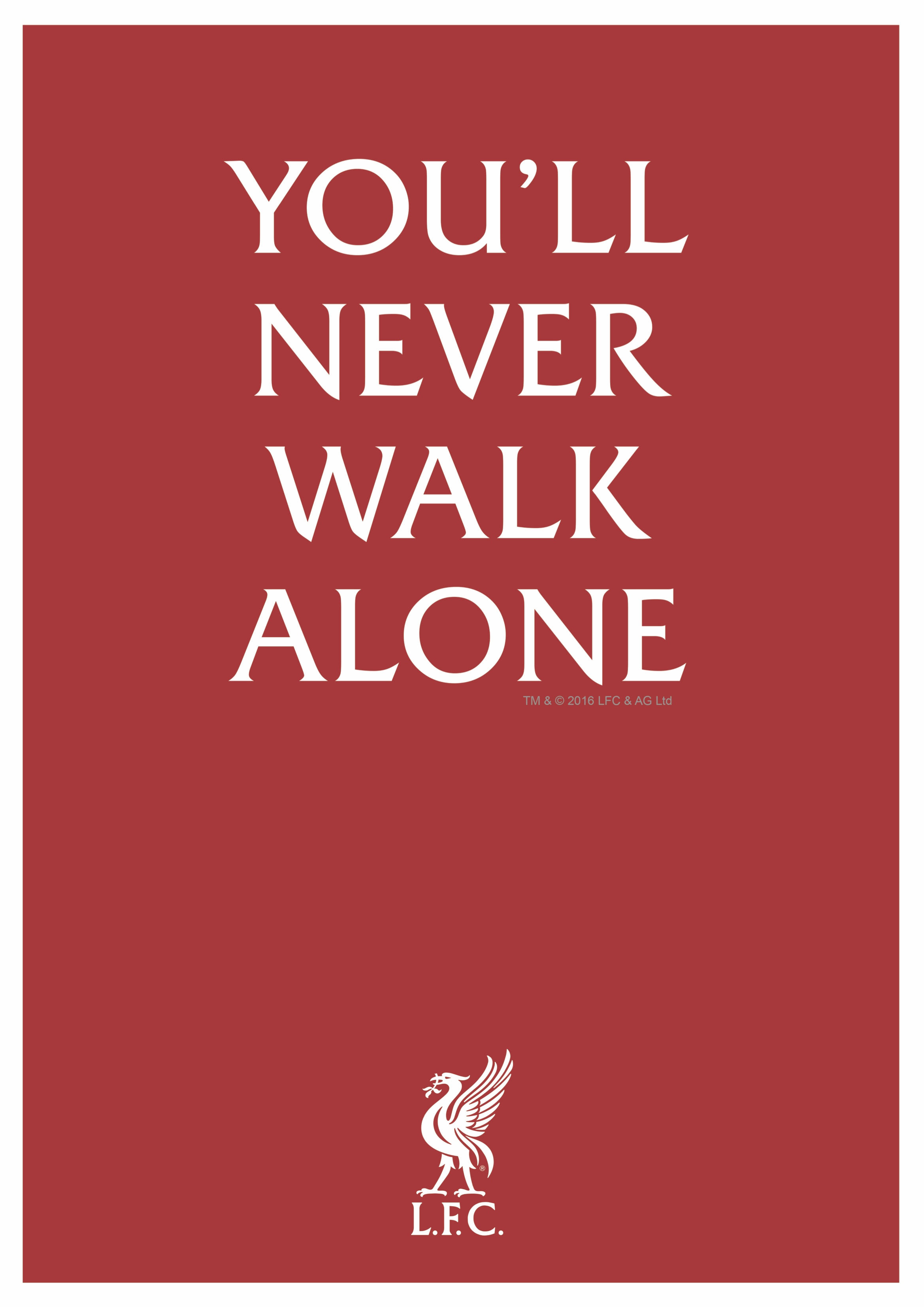 LFC Youll Never Walk Alone Rather says it all 2338x3307