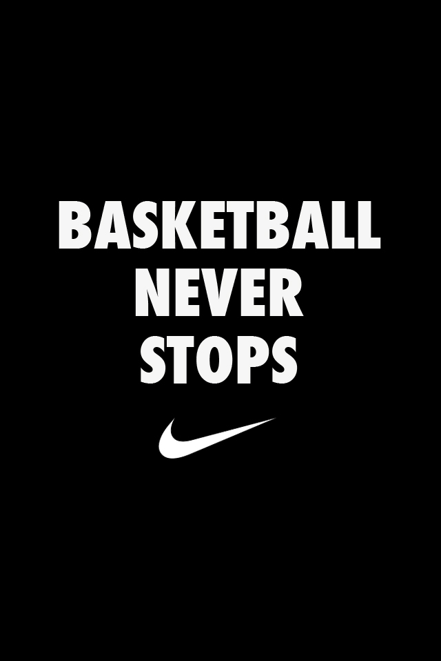 Basketball Never Stops Wallpaper Iphone My interest in basketball ball 640x960