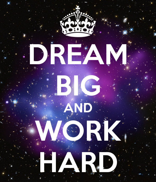 Work Hard Dream Big Wallpapers And Stock Photos Picture 600x700
