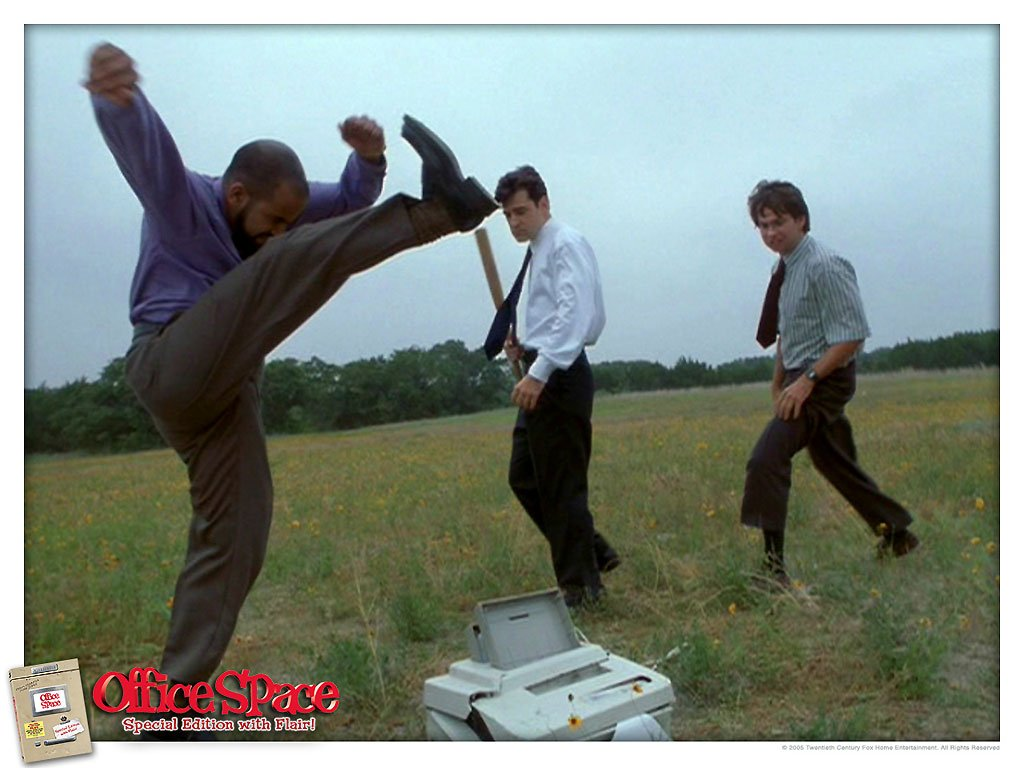 ... apart and reenact this hilarious scene from the movie, Office Space