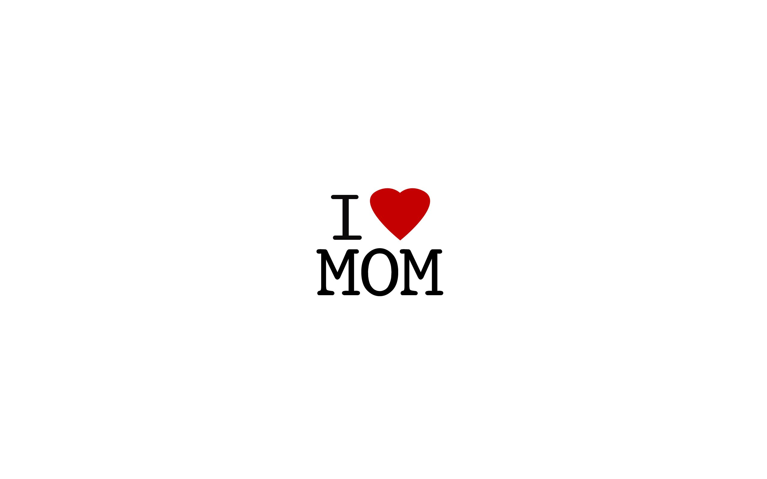 I Love Mom   Wallpaper High Definition High Quality 2560x1600