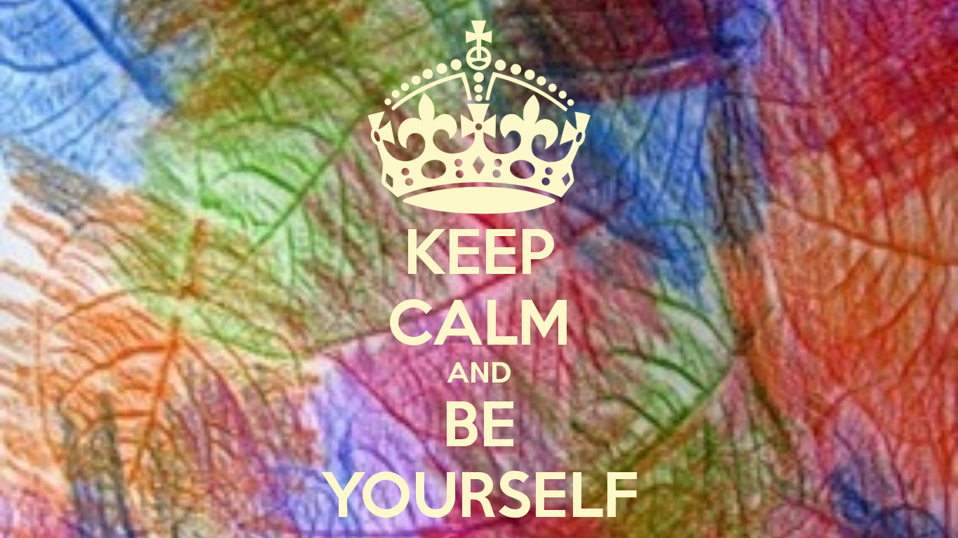 Free Download Go Back Gallery For Keep Calm And Be Yourself