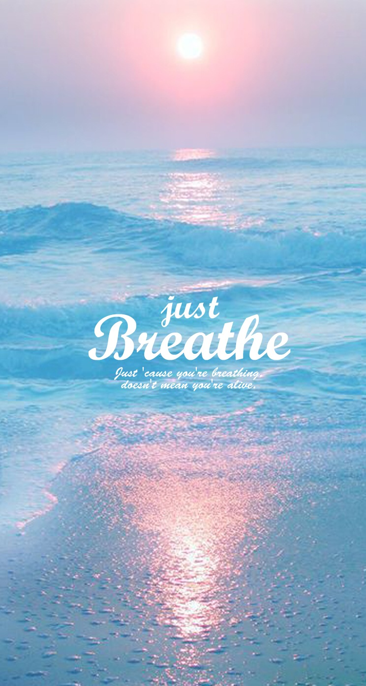 Breathe   Quote wallpapers mobile9 Inspiring Image 744x1392