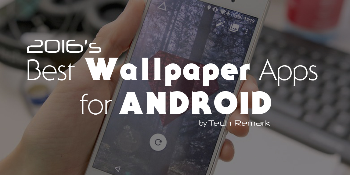 best wallpaper apps for android Tech Remark 1147x574