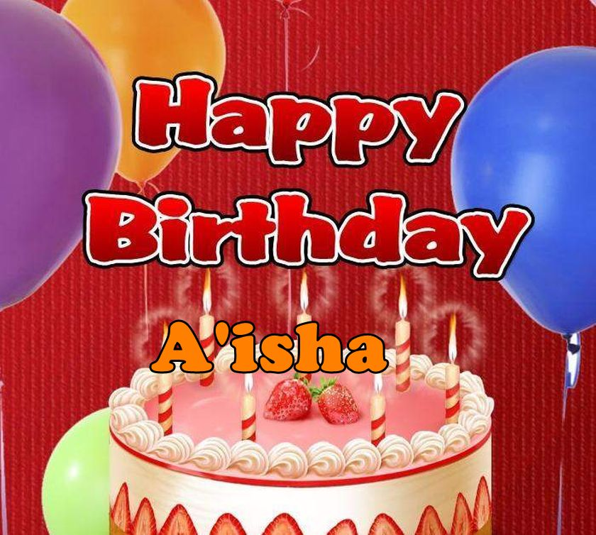Download Happy birthday Aisha Browse our great collection of 840x754