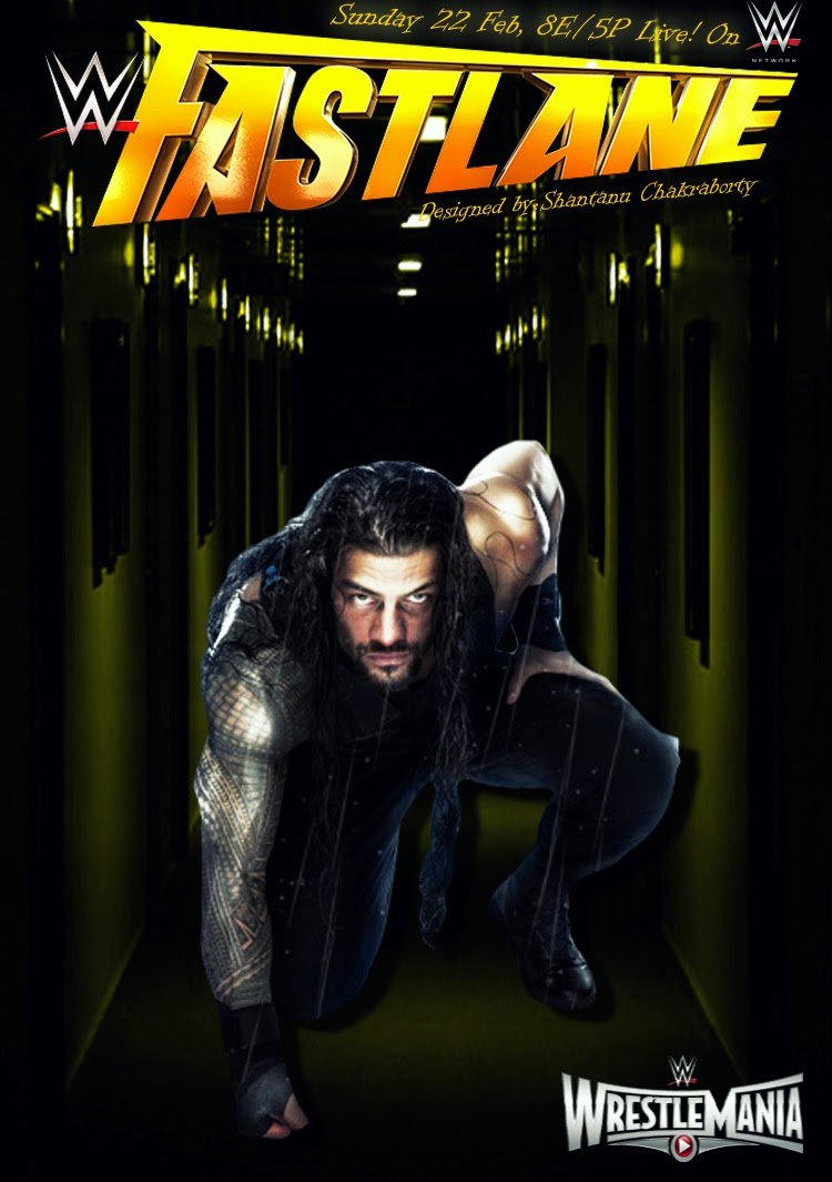Download WWE Fast Lane poster ft Roman Reigns Designed by Shantanu 750x1065