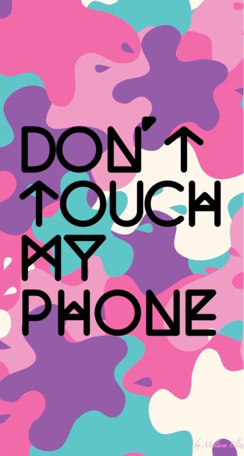Group Of Dont Touch My Phone We Heart It 500x933