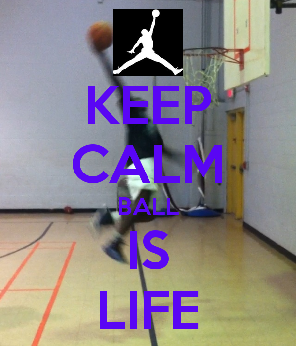 KEEP CALM BALL IS LIFE   KEEP CALM AND CARRY ON Image Generator 600x700