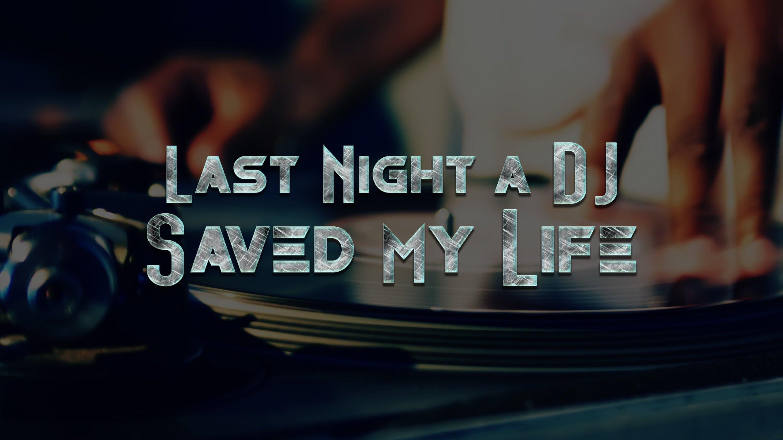 Last Night a DJ Saved My Life Wallpaper   FunDJStuffcom 2560x1440