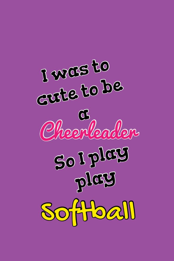 Softball Mom Quotes Softball quote via makayla k 736x1104