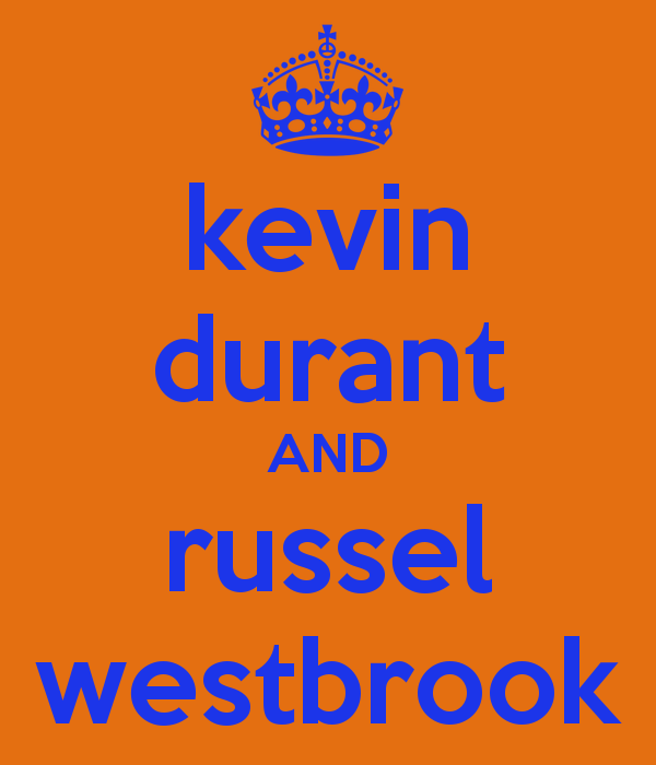 kevin durant AND russel westbrook   KEEP CALM AND CARRY ON Image 600x700