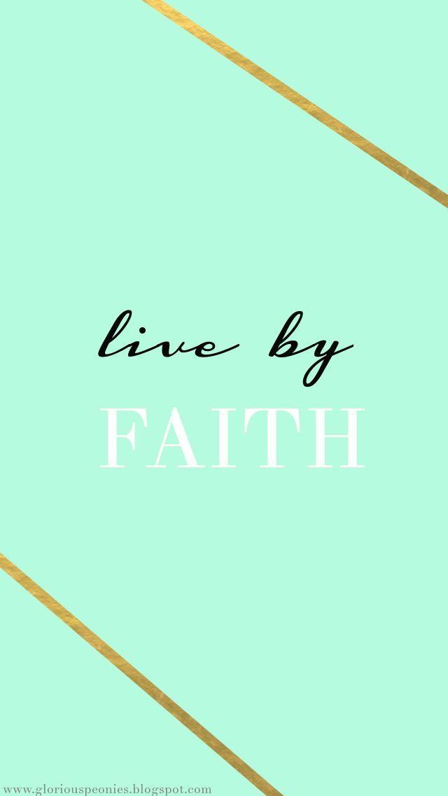 Mint Gold phone Background wallpaper   Live by Faith Quotes 640x1136