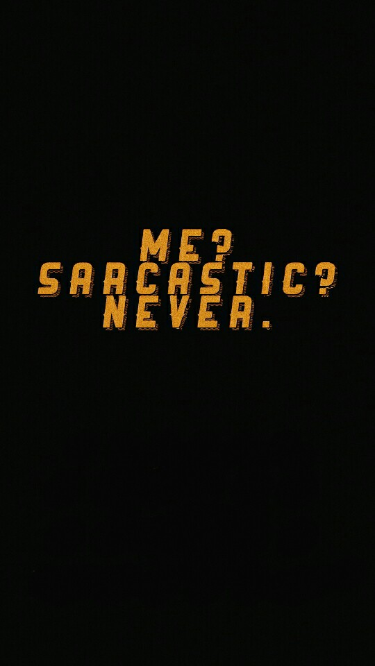 wallpaper me sarcastic never on We Heart It 540x960