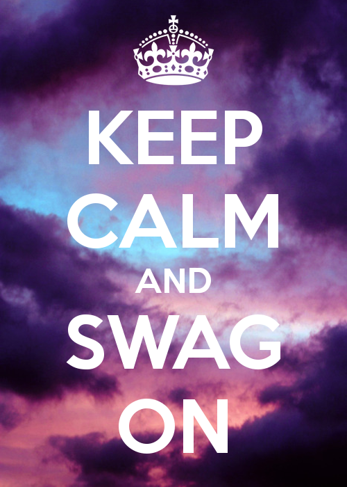 keep calm and swag on wallpaper image search results 500x700