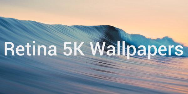 Top 10 Retina 5K Wallpapers 600x300