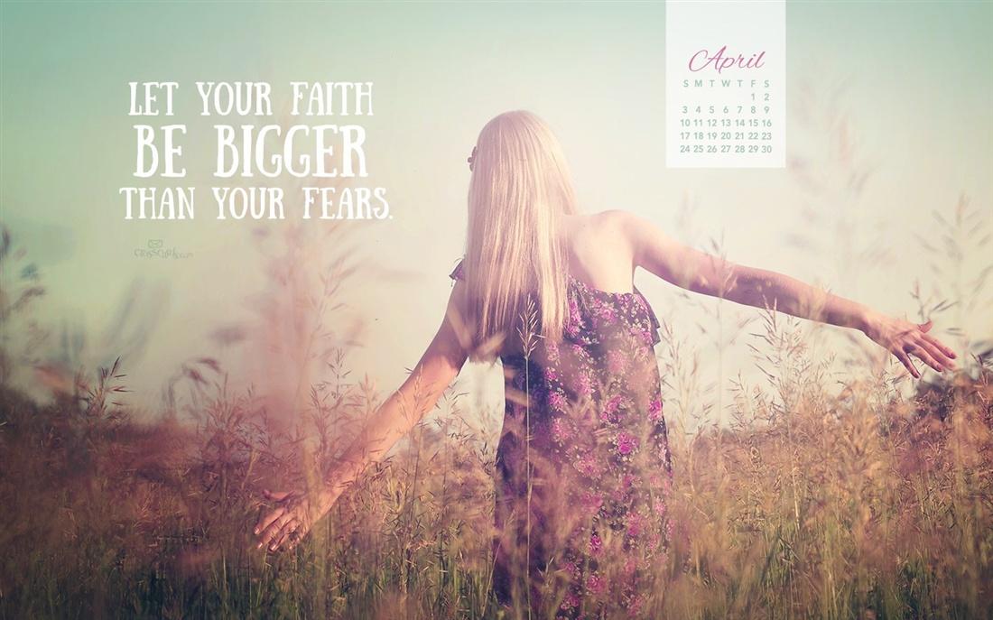 April 2016   Faith Bigger Than Fears 1100x687