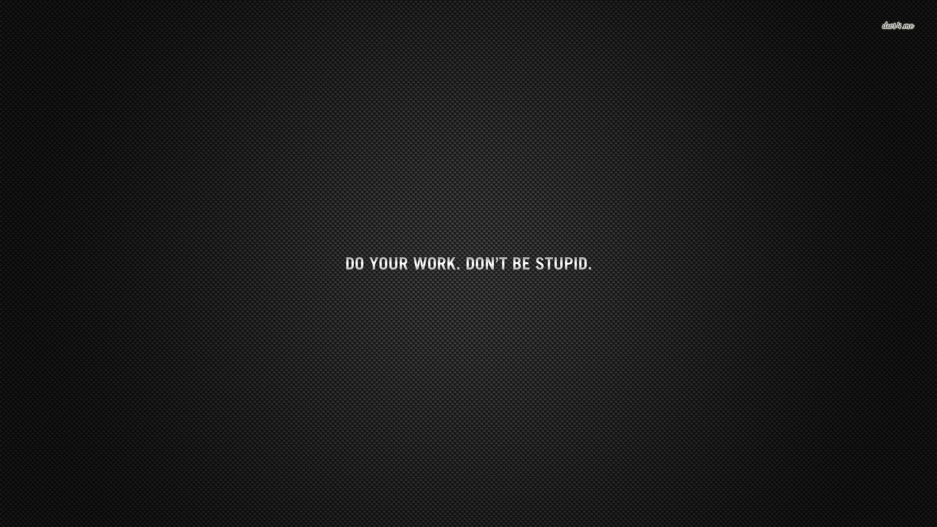 Do Your Work wallpapers HD   290955 1920x1080