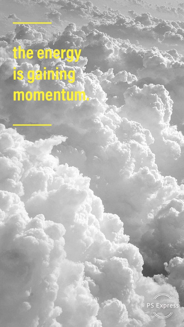 the energy is gaining momentum inspirational quote background 750x1331
