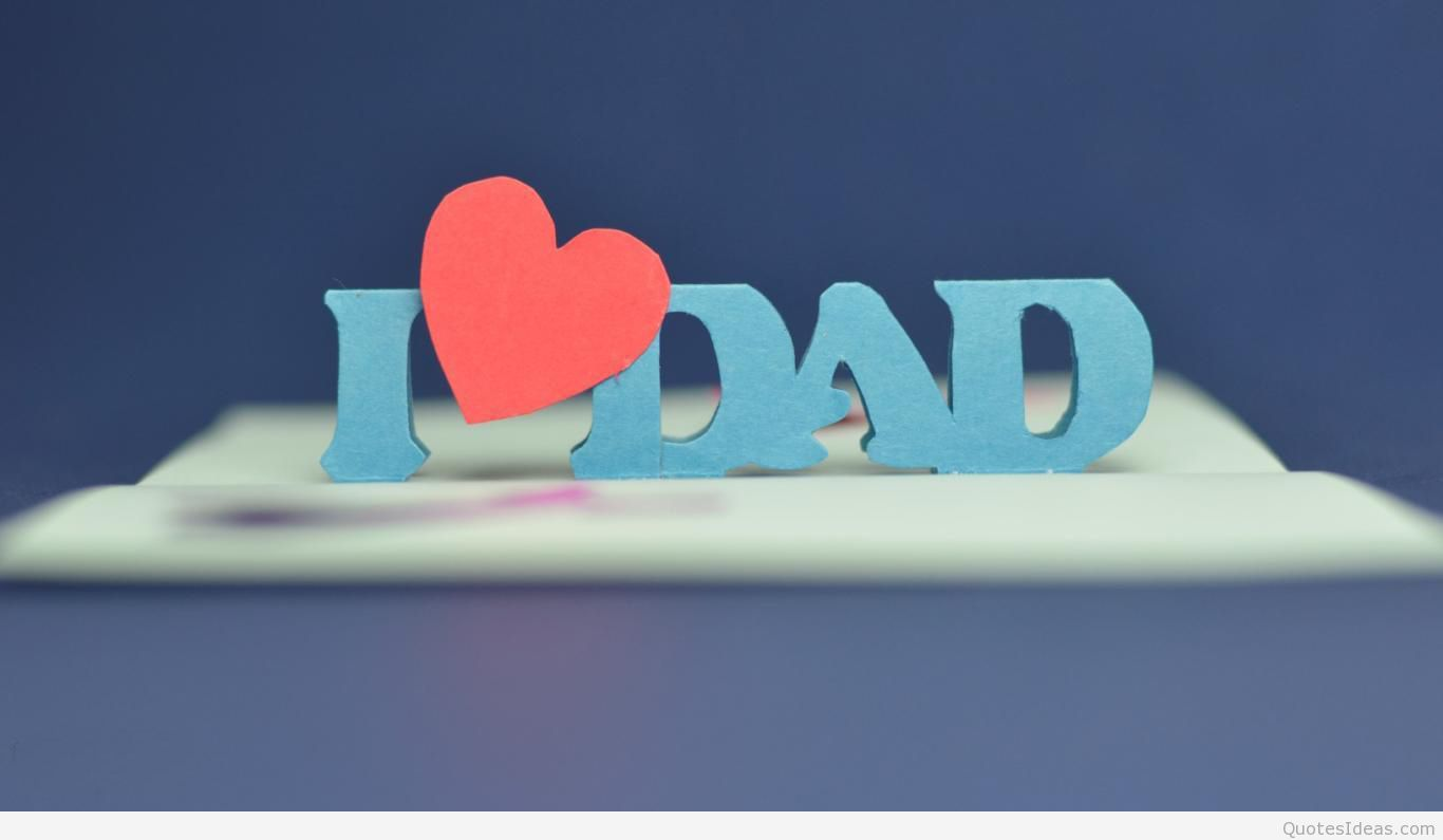 Love My Dad Hd 1408322   HD Wallpaper Backgrounds Download 1366x795
